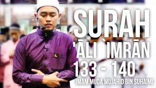 Surah 'Āli `Imrān 133 - 140 (Ramadan 1436H) -  Imam Muda Mujahid Bin Suhaimi ᴴᴰ