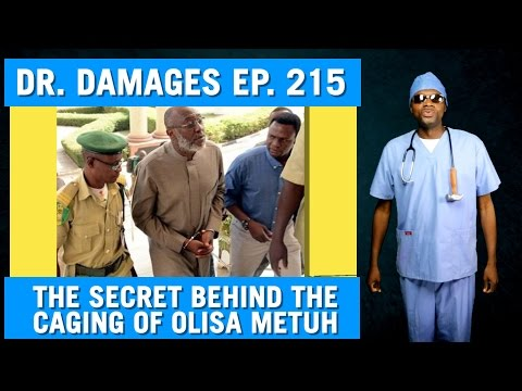 Dr. Damages Ep 215 - The Secret Behind The Caging Of Olisa Metuh