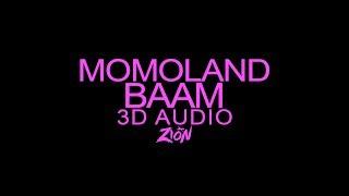MOMOLAND(모모랜드) - BAAM (3D Audio Version)