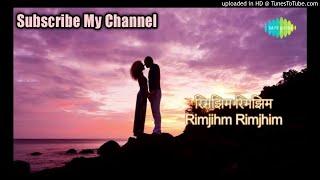 Rimjhim Rimjhim Rumjhum Rumjhum(mp3) 320kbps song