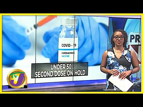 Anxiety About 2nd Dose Vaccine Delay in Jamaica | TVJ News - June 18 2021