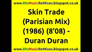 Skin Trade (Parisian Mix) - Duran Duran