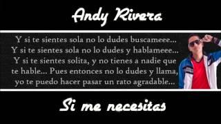 Andy Rivera - Si me necesitas letra