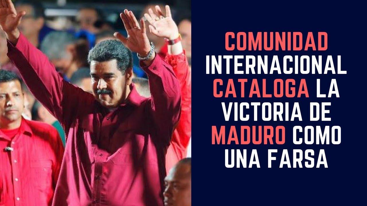 Comunidad Internacional cataloga la victoria de Maduro como una farsa