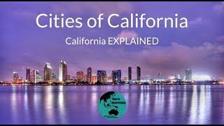 California's Major Cities - California EXPLAINED (TII)