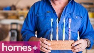 Scott Cam Diy: Timber Toothbrush Holder - Homes+