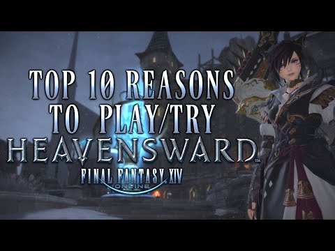 Top 10 Reasons to Play Final Fantasy XIV [Revised] (FFXIV: Heavensward Gameplay/Commentary)