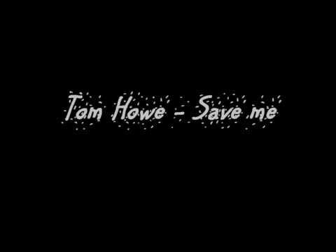 Tom Howe - Save Me