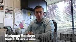 FHA appraisal changes | Mortgage Mondays #31