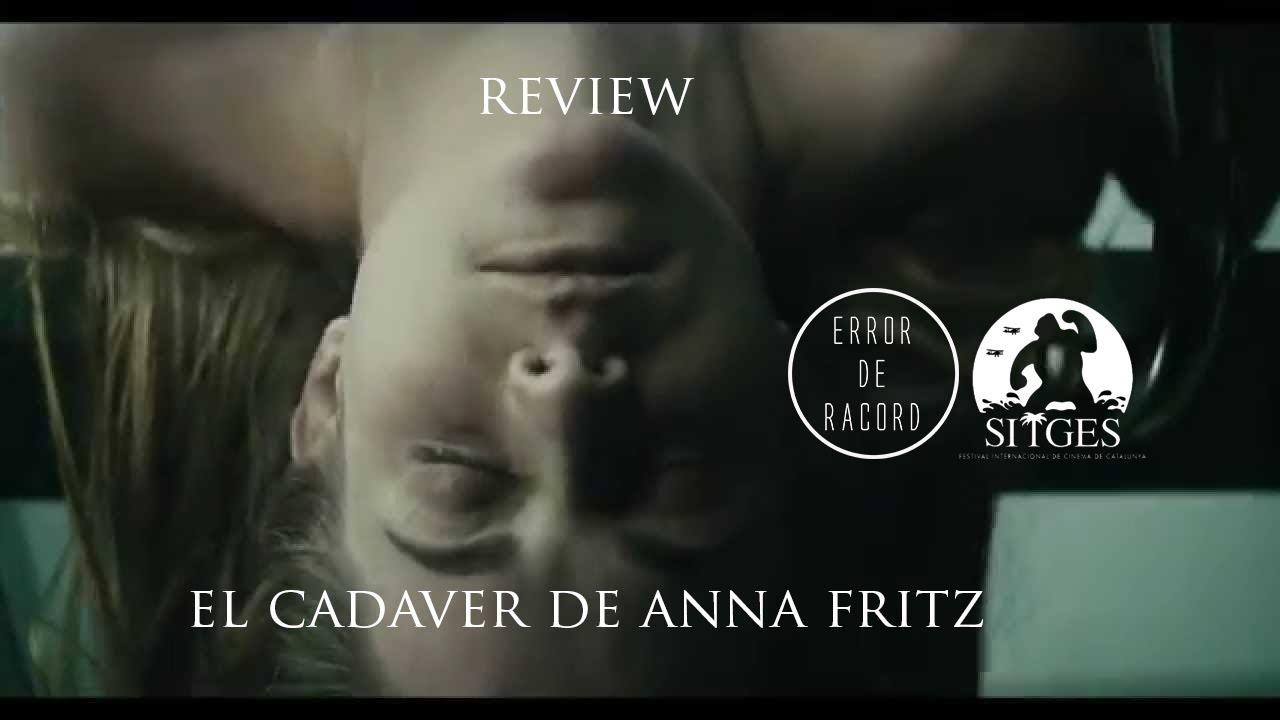 Crítica | EL CADAVER DE ANNA FRITZ | Especial #sitges2015