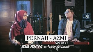 Video PERNAH - AZMI (COVER BY RIA RICIS) download MP3, 3GP, MP4, WEBM, AVI, FLV Agustus 2018