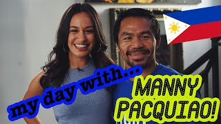 MY DAY WITH MANNY PACQUIAO!