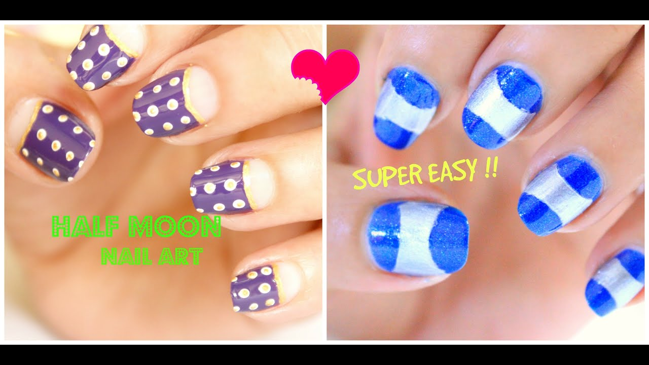 2 Easy And Quick Half Moon Nail Art Designs Youtube