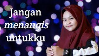 JANGAN MENANGIS UNTUKKU    Lirik lagu version    Ft.Luvia Cover Dimas Gepenk