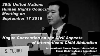 "Shun Fujiki - 39th UN Human Rights Council ""International Child Abduction by Japan"" Sep 17 2018"