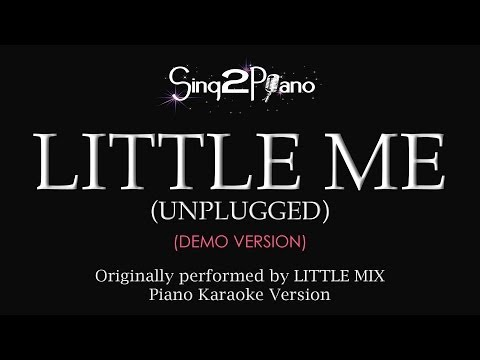 Little Me (Unplugged) [Piano Karaoke Version] Little Mix