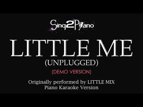 Little Me (Unplugged) [Piano Karaoke Version] Little Mix