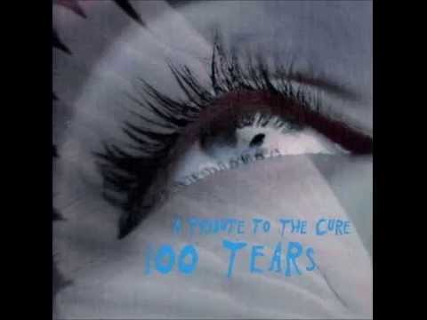 Various Artists -100 Tears: A Tribute To The Cure [Full Album]