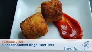 Cheddar-stuffed Mega Tater Tots