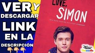 Love simon pelicula completa en español latino