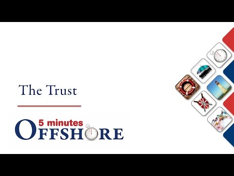 5 minutes Offshore: The Trust