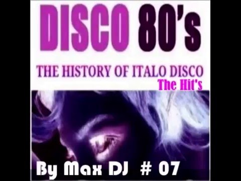 "Max DJ - Best Italo Disco 80's ""The Hit's"" Vol # 07."