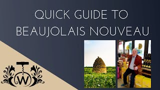 Quick Guide to Beaujolais Nouveau