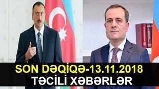 SON DƏQİQƏ-13.11.2018 (TƏCİLİ XƏBƏRLƏR)