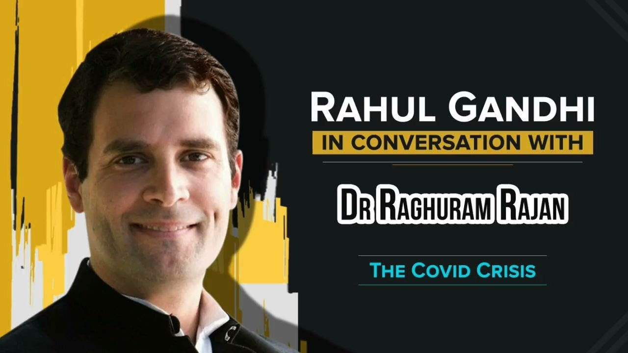 LIVE: Shri Rahul Gandhi in conversation with Dr. Raghuram Rajan on COVID19 & its economic impact