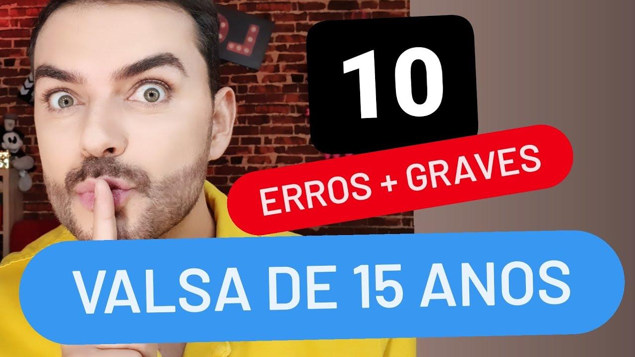 OS 10 ERROS GRAVES NA VALSA DE 15 ANOS