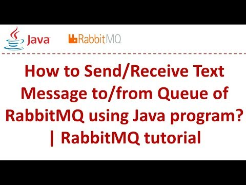 How to Send/Receive Text Message to/from RabbitMQ Queue