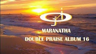 MARANATHA DOUBLE PRAISE 16