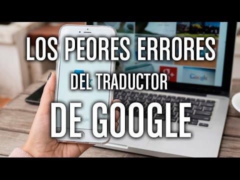 Los Peores Errores Del Traductor De Google