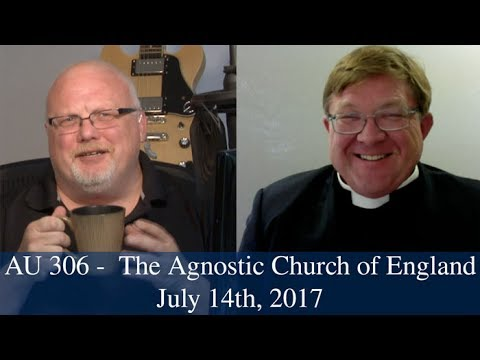 Anglican Unscripted #306 - The Agnostic Church of England