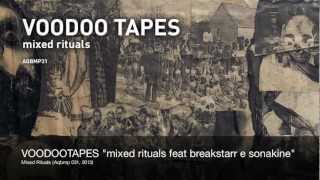 VOODOO TAPES feat. BREAKSTARR e SONAKINE - mixed rituals