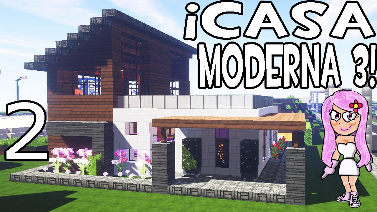 casa moderna 3 en minecraft parte 2 c mo hacer y