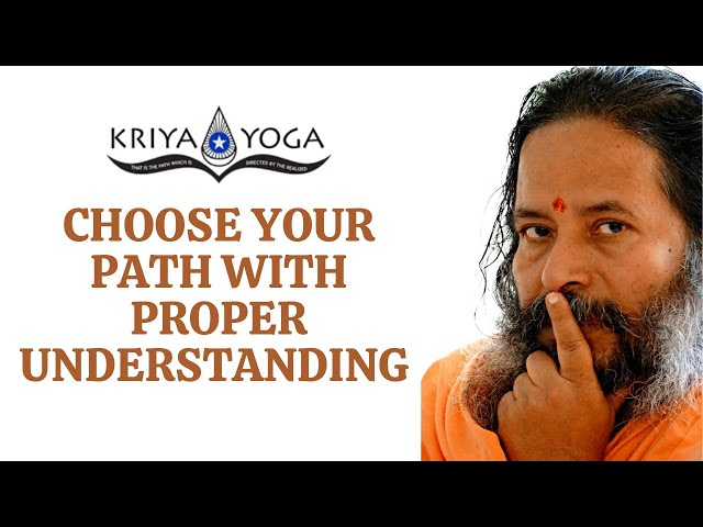 Choose Your Path with Proper Understanding