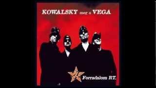 Kowalsky meg a Vega - Elvis él!
