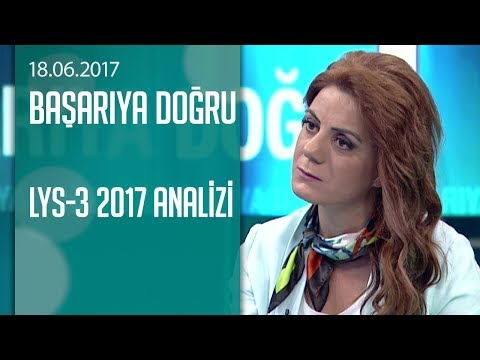 LYS-3 2017 analizi - Başarıya Doğru 18.06.2017 Pazar