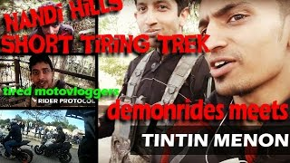 TINTIN MENON BANGALORE MEET UP || tired Indian motovloggers || Demonrides