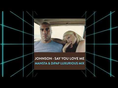 Johnson - Say You Love Me (MANSTA & DiPap Luxurious Remix)