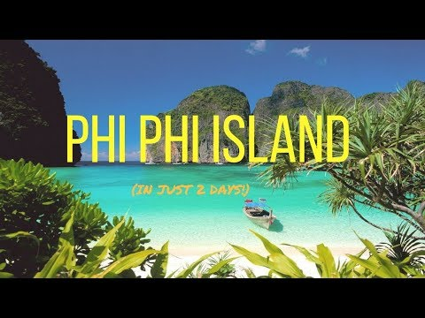 From Phuket to... PHI PHI ISLAND IN  2 DAYS
