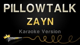 ZAYN - PILLOWTALK (Karaoke Version)