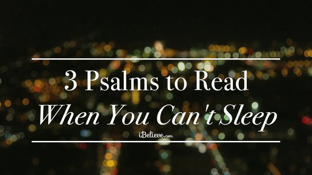 Can't Sleep? Here Are 3 Psalms to Read
