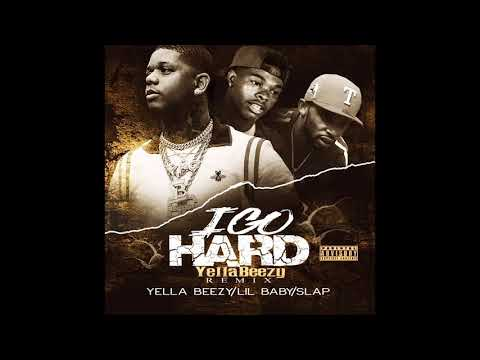 Slap | I Go Hard | Ft Yella Beezy X LiL Baby (Official Audio)