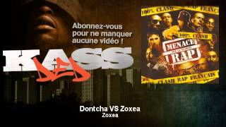 Dontcha - Dontcha VS Zoxea - Kassded