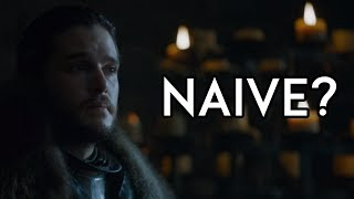 Is Jon Snow Being Naive Or A Visionary?