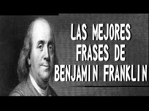 Las Mejores Frases De Benjamin Franklin Youtube