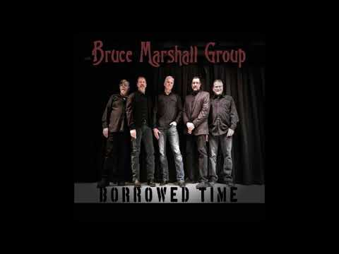 Bruce Marshall Group2018-Borrowed Time