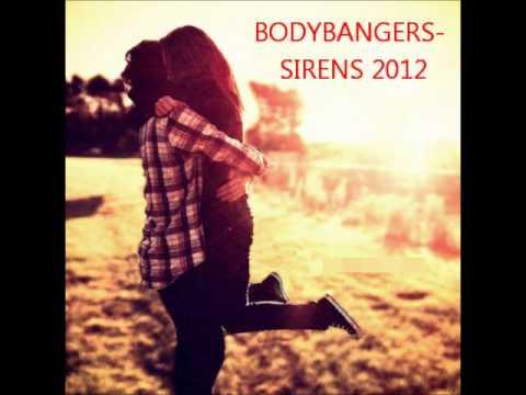 BODYBANGERS-SIRENS 2012